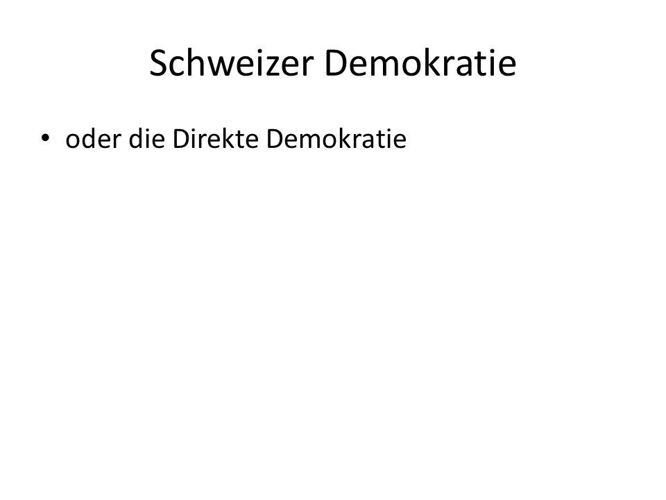 Schweizer Demokratie oder die Direkte Demokratie