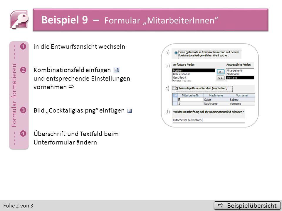 Beispiel 9 – Formular MitarbeiterInnen Beispielübersicht Beispielübersicht Folie 3 von 3 - - - - - - - - - - - - - - - LÖSUNG - - - - - - - - - - - - - - -