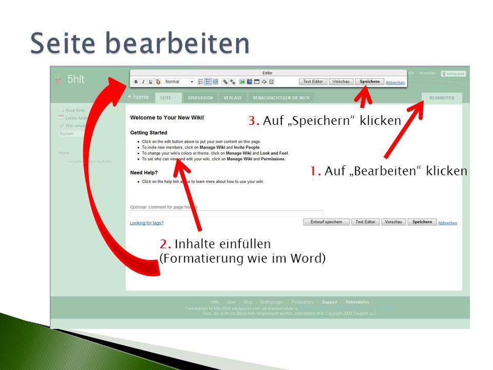 1. Auf Bearbeiten klicken 2. Inhalte einfüllen (Formatierung wie im Word) 3. Auf Speichern klicken