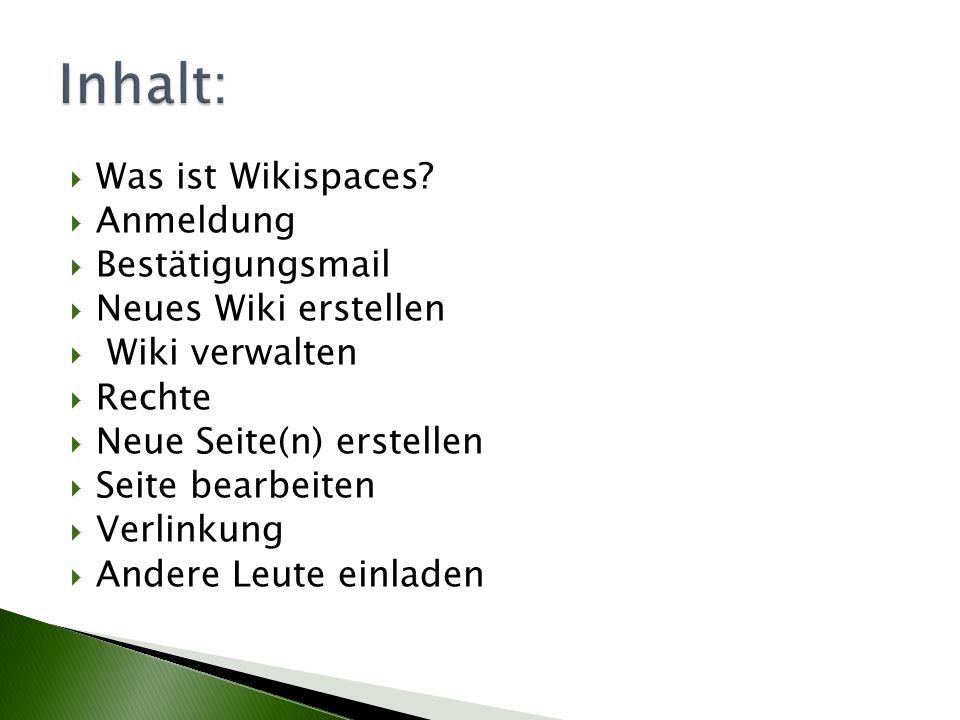 Was ist Wikispaces? Anmeldung Bestätigungsmail Neues Wiki erstellen Wiki verwalten Rechte Neue Seite(n) erstellen Seite bearbeiten Verlinkung Andere L