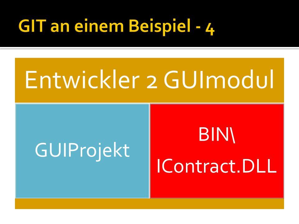 Entwickler 2 GUImodul GUIProjekt BIN\ IContract.DLL