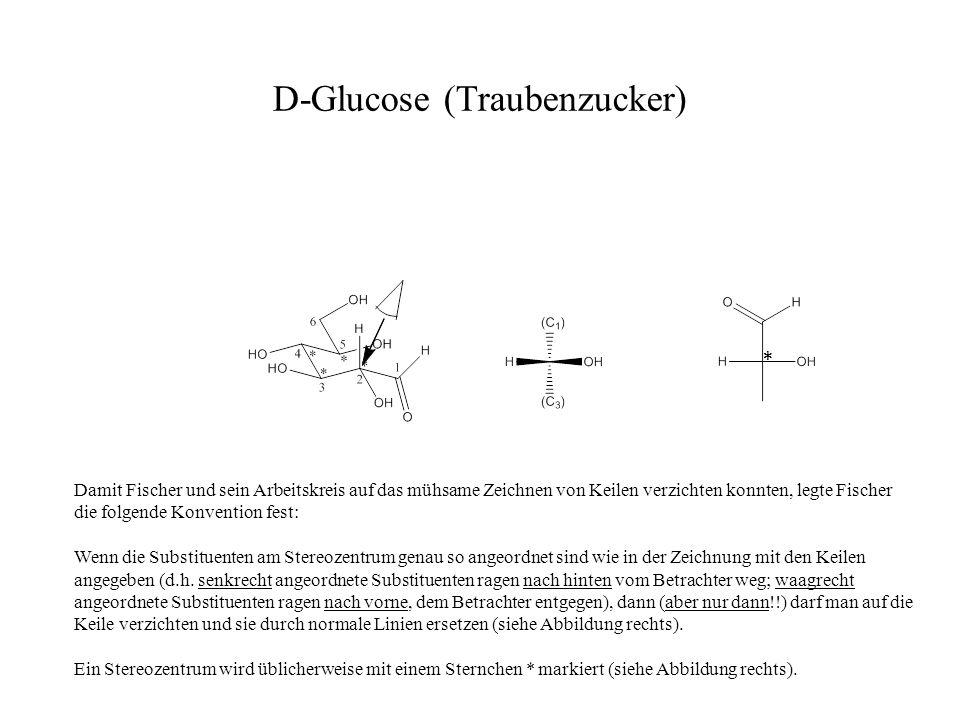 D-Glucose (Traubenzucker) * Damit Fischer und sein Arbeitskreis auf das mühsame Zeichnen von Keilen verzichten konnten, legte Fischer die folgende Kon