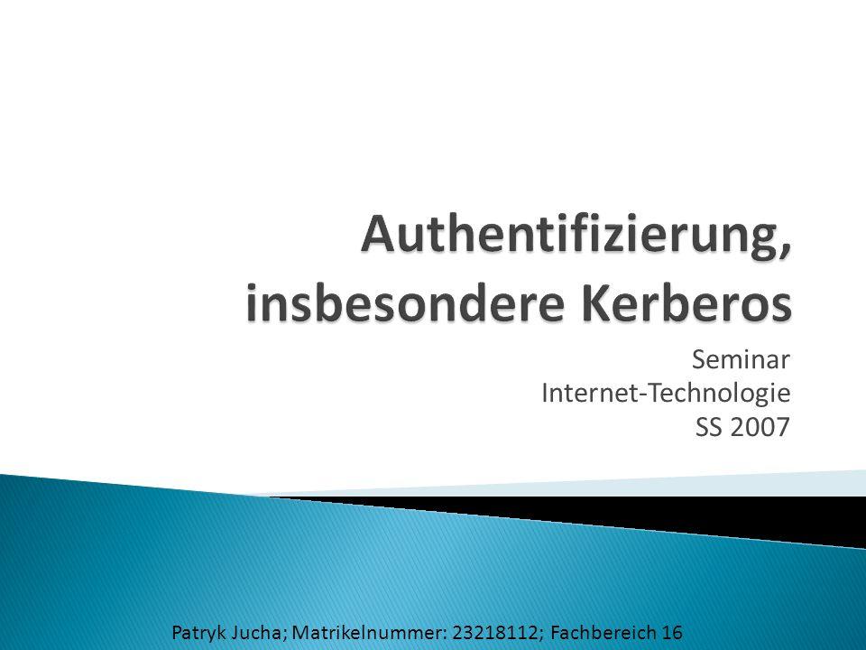 Seminar Internet-Technologie SS 2007 Patryk Jucha; Matrikelnummer: 23218112; Fachbereich 16