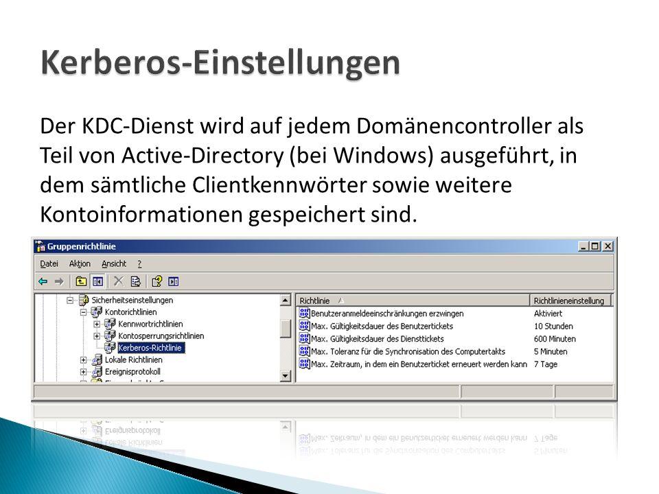Der KDC-Dienst wird auf jedem Domänencontroller als Teil von Active-Directory (bei Windows) ausgeführt, in dem sämtliche Clientkennwörter sowie weitere Kontoinformationen gespeichert sind.