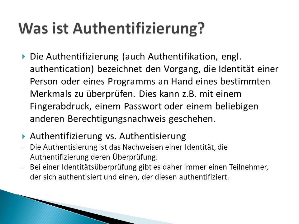 Die Authentifizierung (auch Authentifikation, engl.