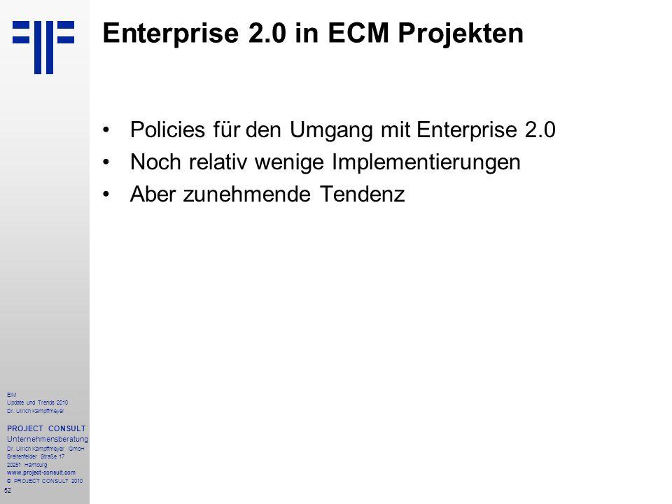 52 EIM Update und Trends 2010 Dr. Ulrich Kampffmeyer PROJECT CONSULT Unternehmensberatung Dr. Ulrich Kampffmeyer GmbH Breitenfelder Straße 17 20251 Ha