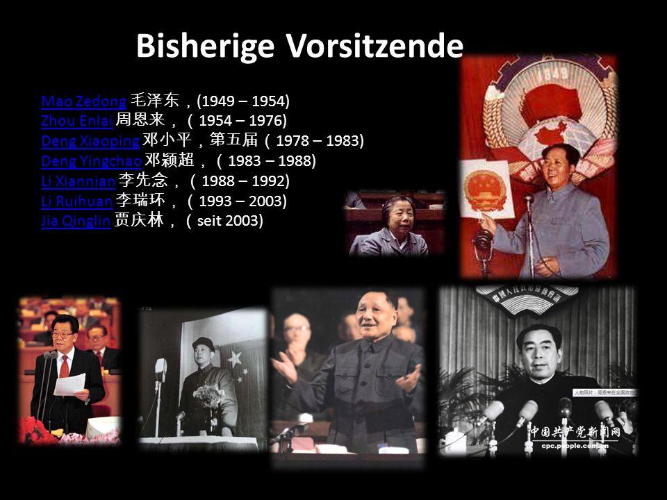 Bisherige Vorsitzende Mao ZedongMao Zedong (1949 – 1954) Zhou EnlaiZhou Enlai 1954 – 1976) Deng XiaopingDeng Xiaoping 1978 – 1983) Deng YingchaoDeng Yingchao 1983 – 1988) Li XiannianLi Xiannian 1988 – 1992) Li RuihuanLi Ruihuan 1993 – 2003) Jia QinglinJia Qinglin seit 2003)