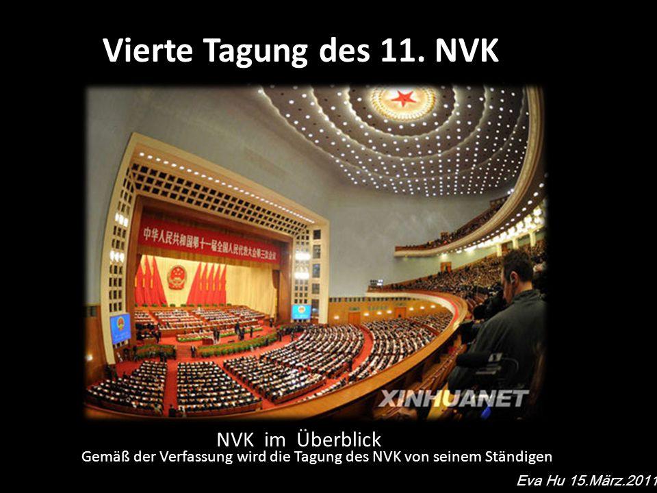 NVK im Überblick Eva Hu 15.März.2011 Gemäß der Verfassung wird die Tagung des NVK von seinem Ständigen Ausschuss einmal jährlich einberufen.