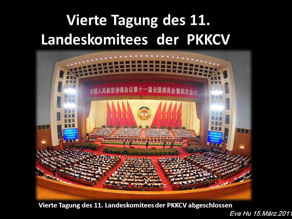 Vierte Tagung des 11. Landeskomitees der PKKCV Eva Hu 15.März.2011 Vierte Tagung des 11.