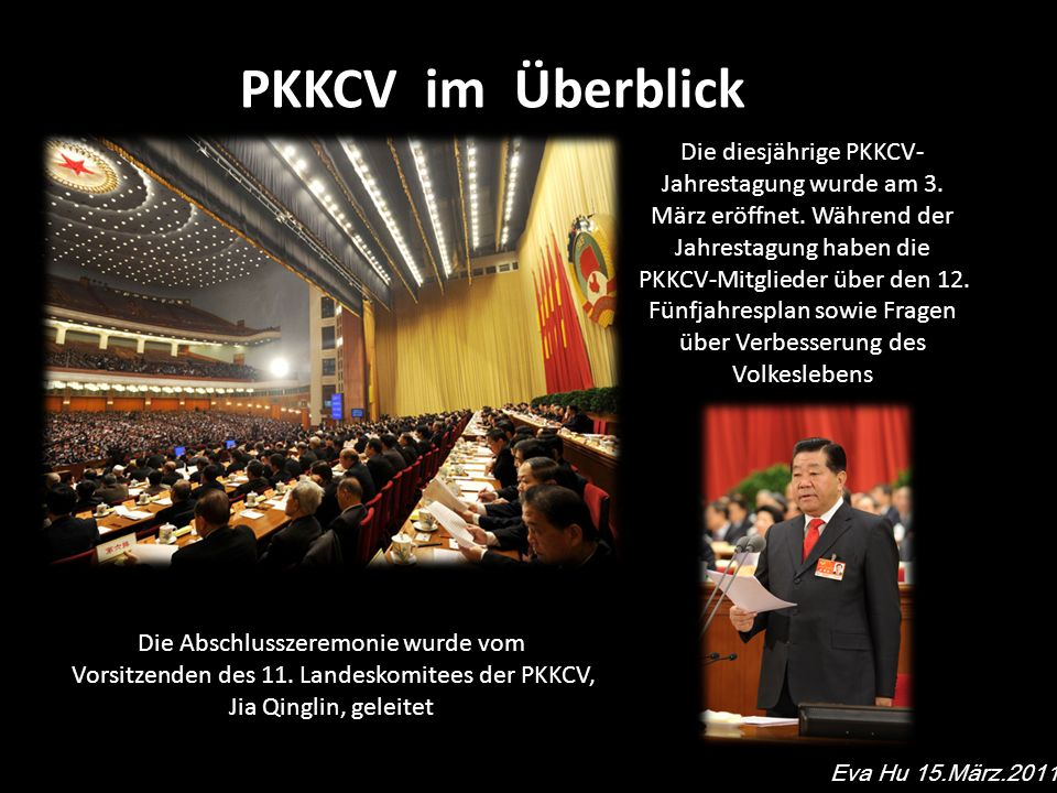 PKKCV im Überblick Eva Hu 15.März.2011 Die diesjährige PKKCV- Jahrestagung wurde am 3.
