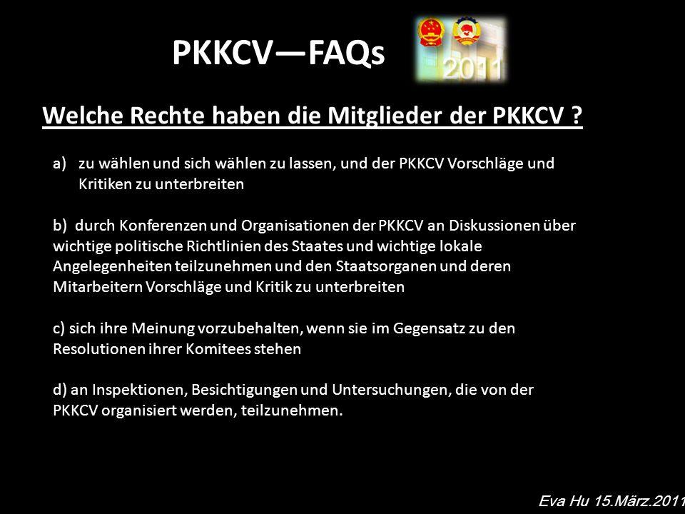 PKKCVFAQs Welche Rechte haben die Mitglieder der PKKCV .