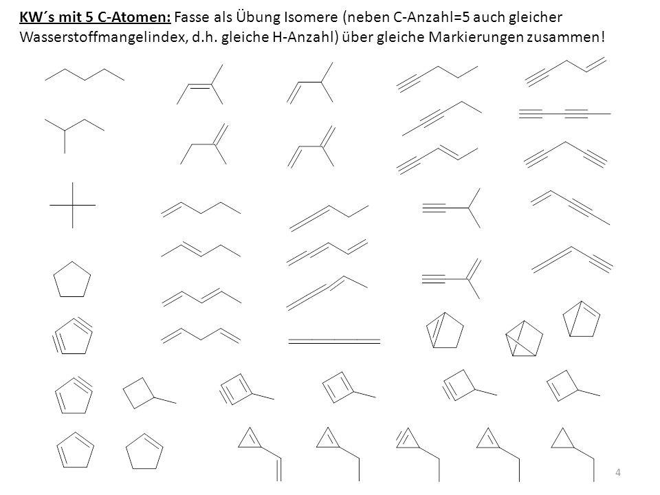 KW´s mit 5 C-Atomen: Fasse als Übung Isomere (neben C-Anzahl=5 auch gleicher Wasserstoffmangelindex, d.h. gleiche H-Anzahl) über gleiche Markierungen