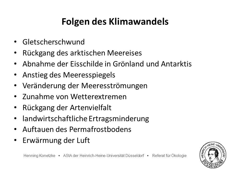 Henning Konetzke AStA der Heinrich-Heine-Universität Düsseldorf Referat für Ökologie Folgen des Klimawandels Gletscherschwund Rückgang des arktischen