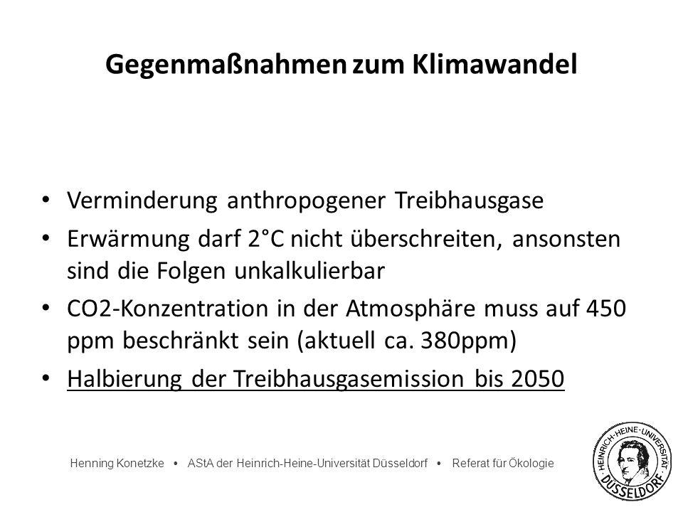 Henning Konetzke AStA der Heinrich-Heine-Universität Düsseldorf Referat für Ökologie Gegenmaßnahmen zum Klimawandel Verminderung anthropogener Treibha