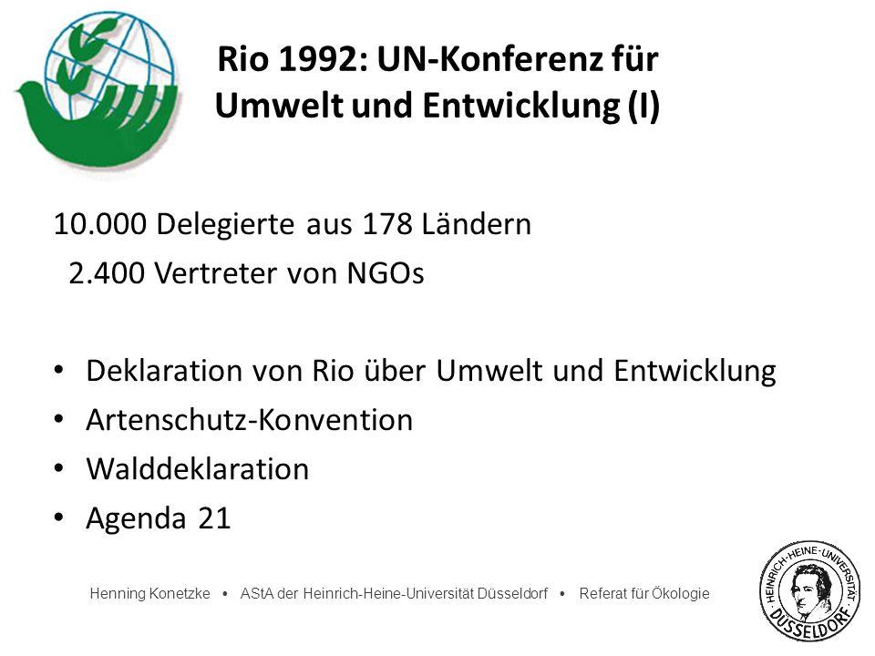 Henning Konetzke AStA der Heinrich-Heine-Universität Düsseldorf Referat für Ökologie Rio 1992: UN-Konferenz für Umwelt und Entwicklung (I) 10.000 Dele