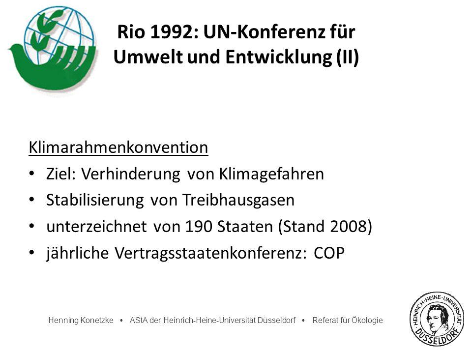 Henning Konetzke AStA der Heinrich-Heine-Universität Düsseldorf Referat für Ökologie Rio 1992: UN-Konferenz für Umwelt und Entwicklung (II) Klimarahme