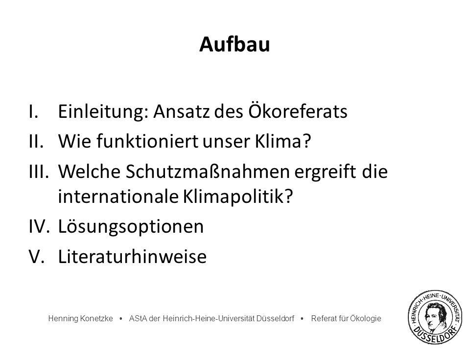 Henning Konetzke AStA der Heinrich-Heine-Universität Düsseldorf Referat für Ökologie Aufbau I.Einleitung: Ansatz des Ökoreferats II.Wie funktioniert u
