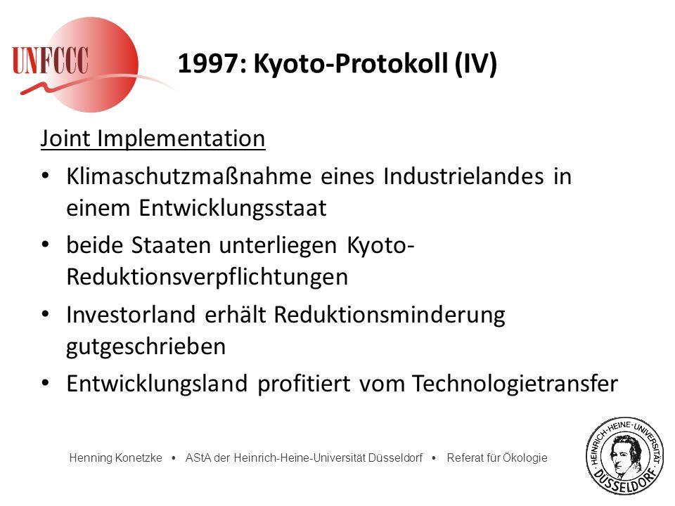 Henning Konetzke AStA der Heinrich-Heine-Universität Düsseldorf Referat für Ökologie 1997: Kyoto-Protokoll (IV) Joint Implementation Klimaschutzmaßnah