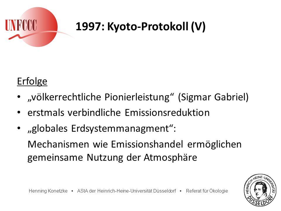 Henning Konetzke AStA der Heinrich-Heine-Universität Düsseldorf Referat für Ökologie 1997: Kyoto-Protokoll (V) Erfolge völkerrechtliche Pionierleistun