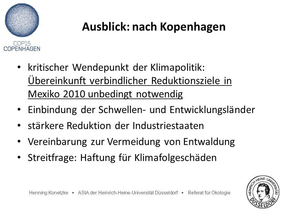 Henning Konetzke AStA der Heinrich-Heine-Universität Düsseldorf Referat für Ökologie Ausblick: nach Kopenhagen kritischer Wendepunkt der Klimapolitik: