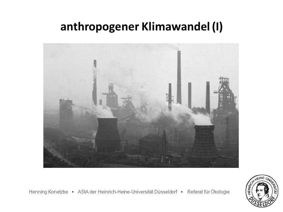 Henning Konetzke AStA der Heinrich-Heine-Universität Düsseldorf Referat für Ökologie Rio 1992: UN-Konferenz für Umwelt und Entwicklung (II) Klimarahmenkonvention Ziel: Verhinderung von Klimagefahren Stabilisierung von Treibhausgasen unterzeichnet von 190 Staaten (Stand 2008) jährliche Vertragsstaatenkonferenz: COP