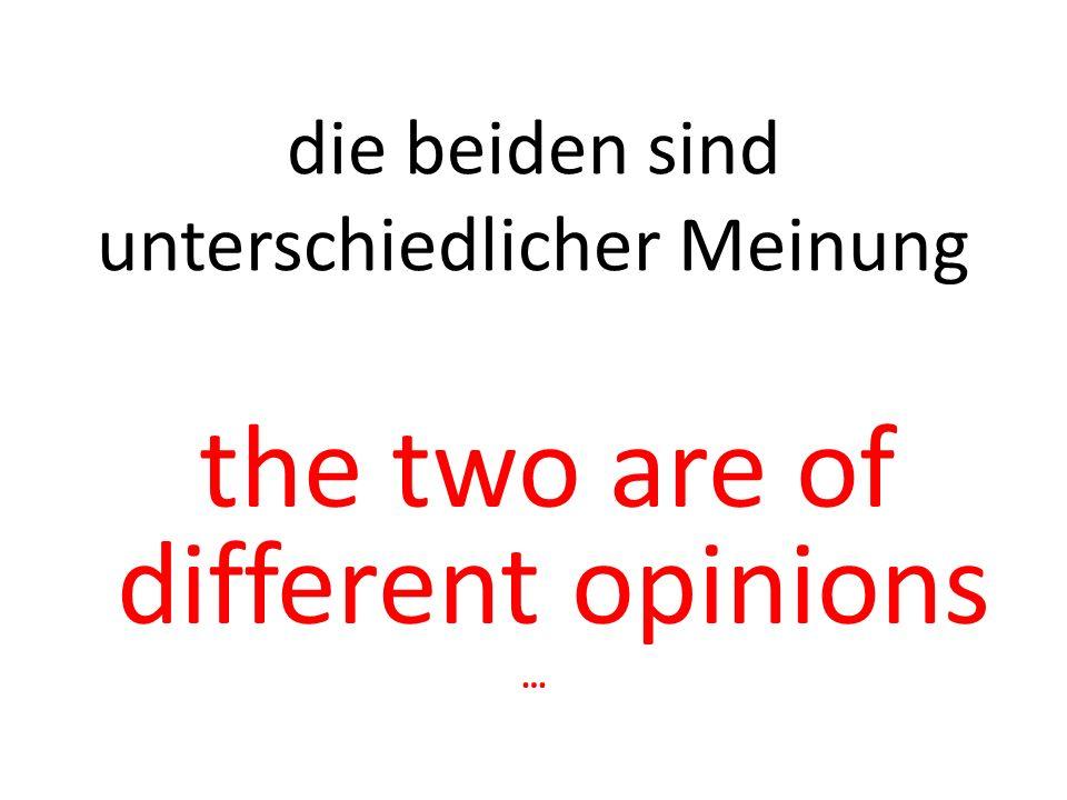 beide wollen eine Veränderung they both want (a) change …