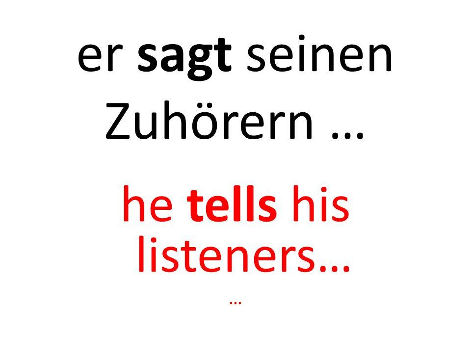 er redet mit / zu… he talks to …… …