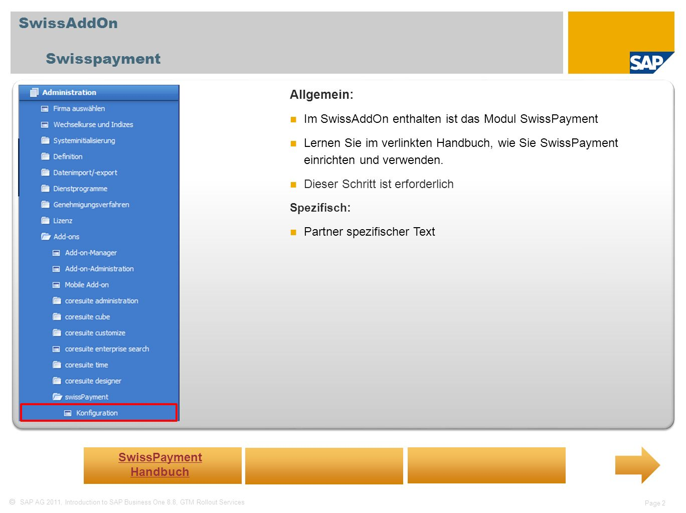 SAP AG 2011, Introduction to SAP Business One 8.8, GTM Rollout Services Page 3 Vielen Dank!