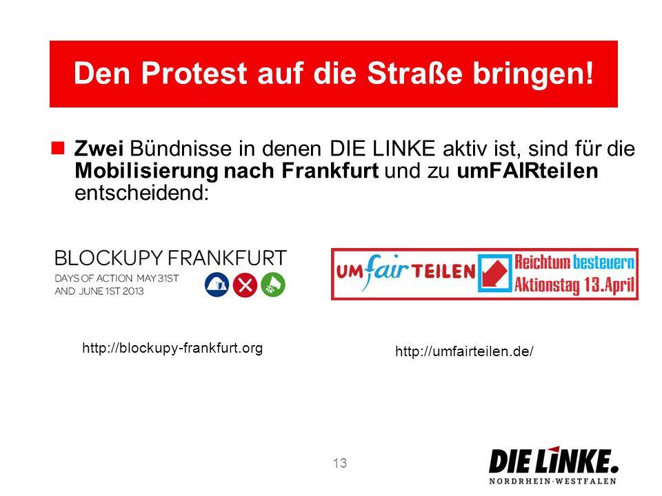 Den Protest auf die Straße bringen! Zwei Bündnisse in denen DIE LINKE aktiv ist, sind für die Mobilisierung nach Frankfurt und zu umFAIRteilen entsche