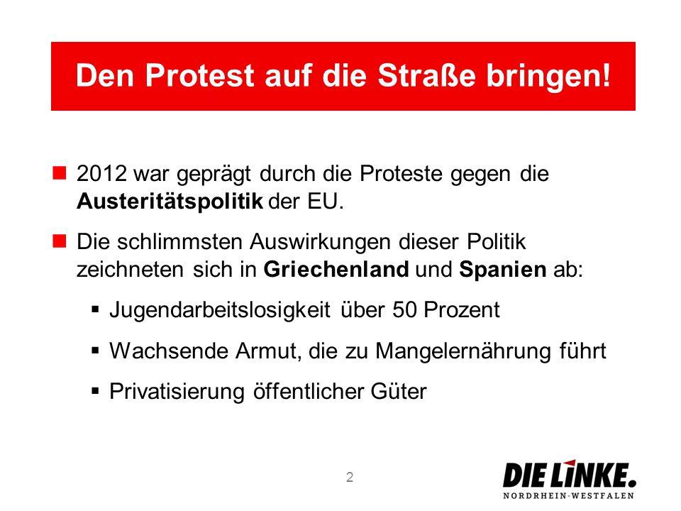 Den Protest auf die Straße bringen! 2012 war geprägt durch die Proteste gegen die Austeritätspolitik der EU. Die schlimmsten Auswirkungen dieser Polit