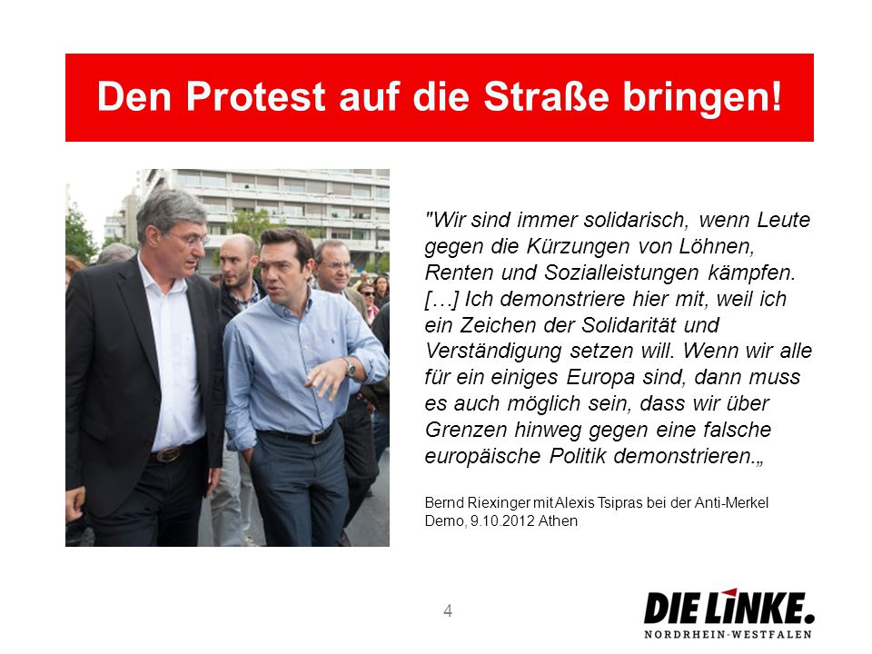 Den Protest auf die Straße bringen.