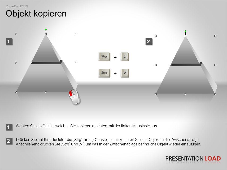 Objekt kopieren PowerPoint 2003 2 Wählen Sie ein Objekt, welches Sie kopieren möchten, mit der linken Maustaste aus.