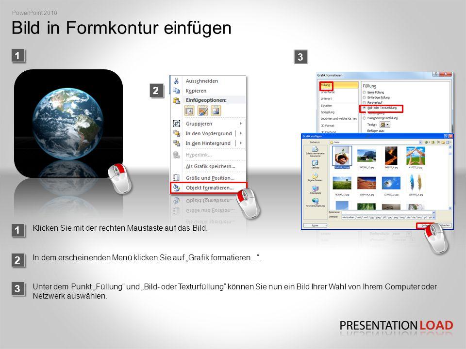 Bild in Formkontur einfügen PowerPoint 2010 1 2 3 2 3 In dem erscheinenden Menü klicken Sie auf Grafik formatieren....