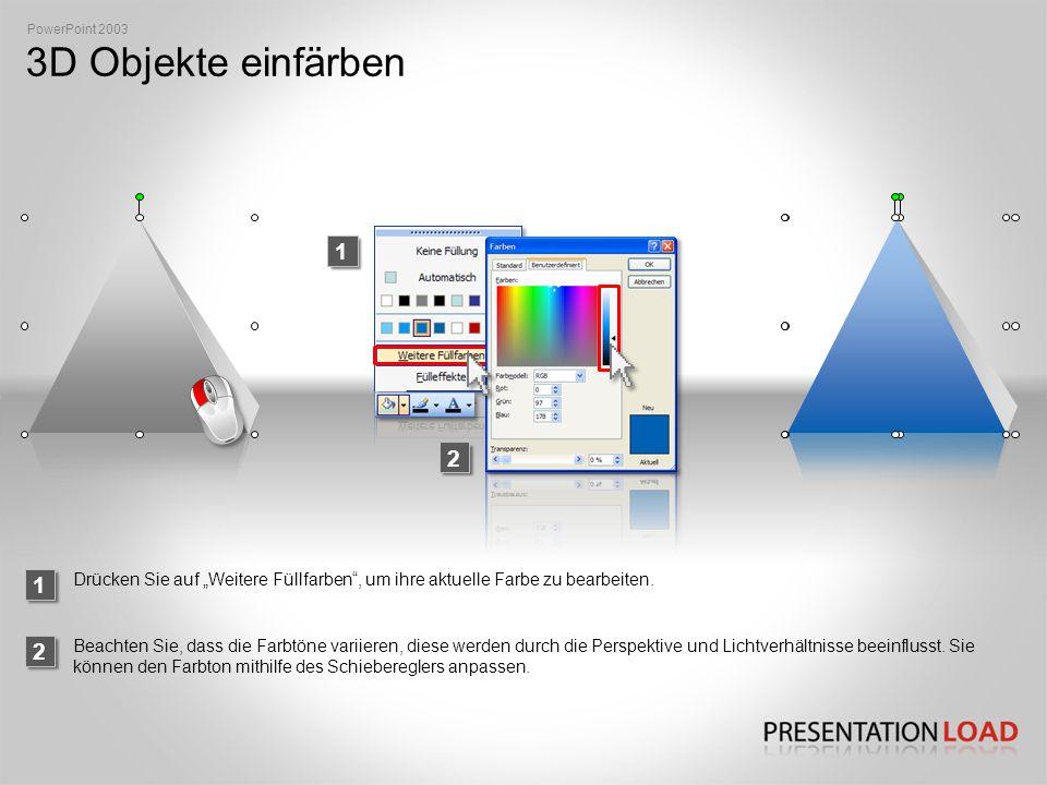 3D Objekte einfärben PowerPoint 2003 1 Drücken Sie auf Weitere Füllfarben, um ihre aktuelle Farbe zu bearbeiten.