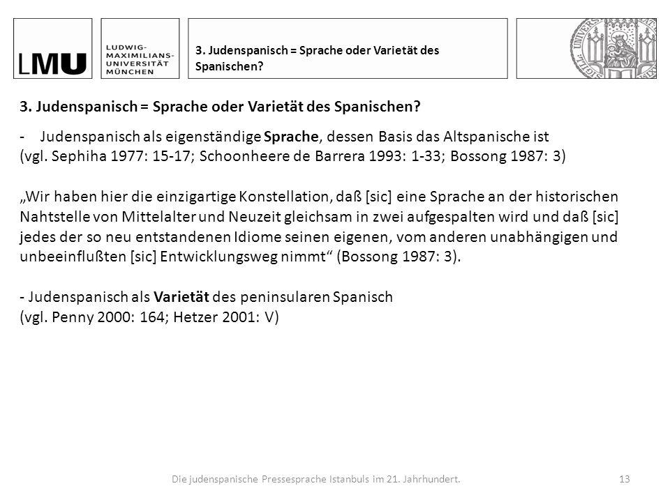 Die judenspanische Pressesprache Istanbuls im 21. Jahrhundert.12 2. Wie wird die Sprache der Sepharden bezeichnet? Gegenüberstellung der Termini Juden