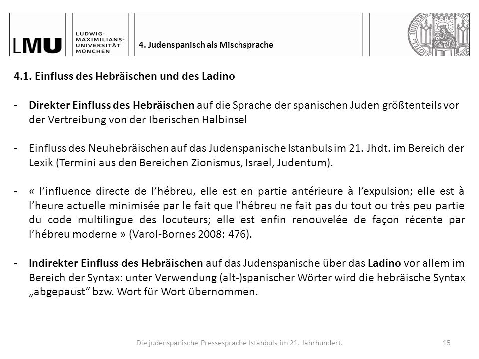 Die judenspanische Pressesprache Istanbuls im 21. Jahrhundert.14 4. Judenspanisch als Mischsprache Judenspanisch als Prototyp einer Mischsprache (Boss
