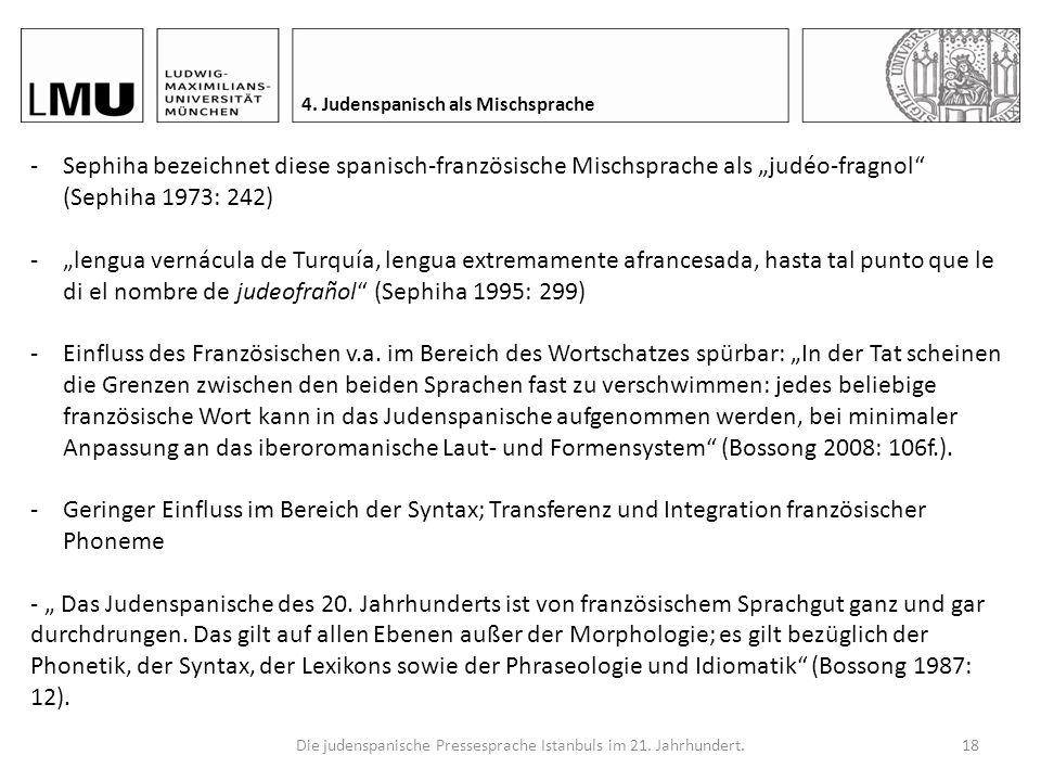 Die judenspanische Pressesprache Istanbuls im 21. Jahrhundert.17 4. Judenspanisch als Mischsprache 4.3. Einfluss des Französischen Welche sprachlichen