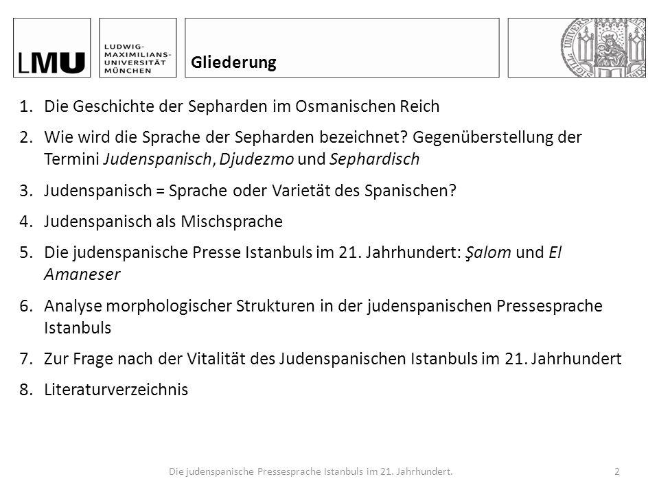 Die judenspanische Pressesprache Istanbuls im 21. Jahrhundert. 1 Zwischen Tradition und Moderne. Die judenspanische Pressesprache Istanbuls im 21. Jah