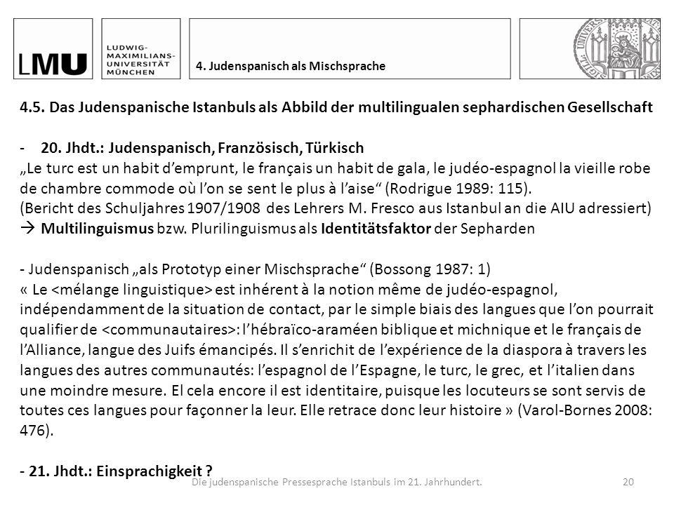 Die judenspanische Pressesprache Istanbuls im 21. Jahrhundert.19 4. Judenspanisch als Mischsprache 4.4. Einfluss des Türkischen -Das Türkische löst da