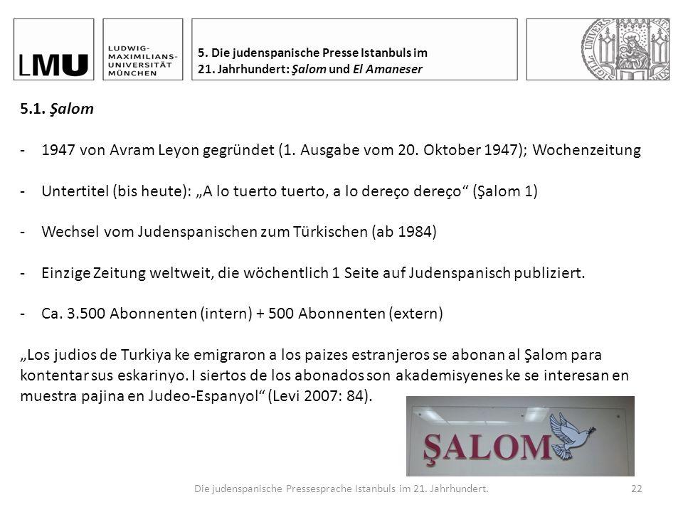 Die judenspanische Pressesprache Istanbuls im 21. Jahrhundert.21 5. Die judenspanische Presse Istanbuls im 21. Jahrhundert: Şalom und El Amaneser -1.