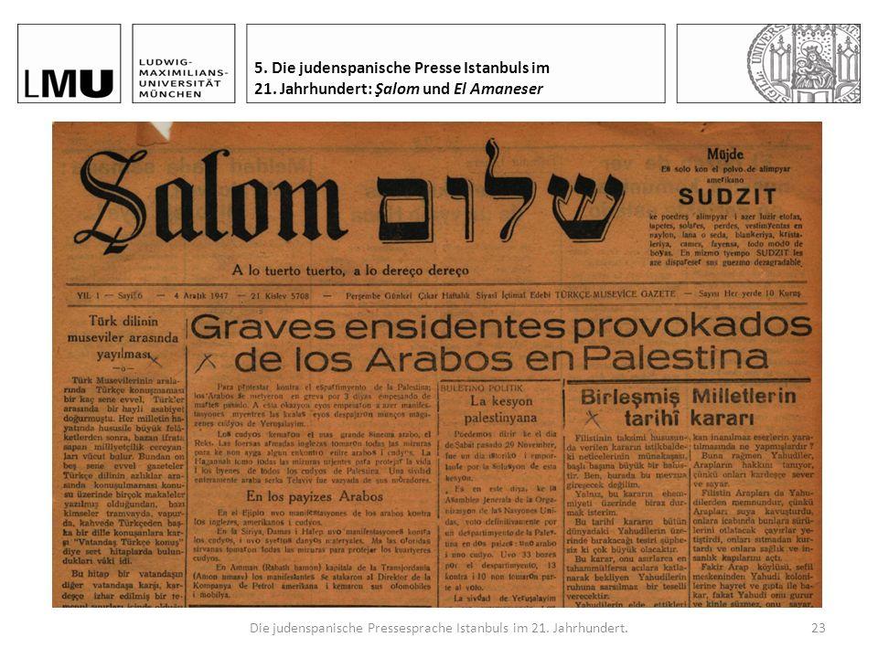 Die judenspanische Pressesprache Istanbuls im 21. Jahrhundert.22 5. Die judenspanische Presse Istanbuls im 21. Jahrhundert: Şalom und El Amaneser 5.1.