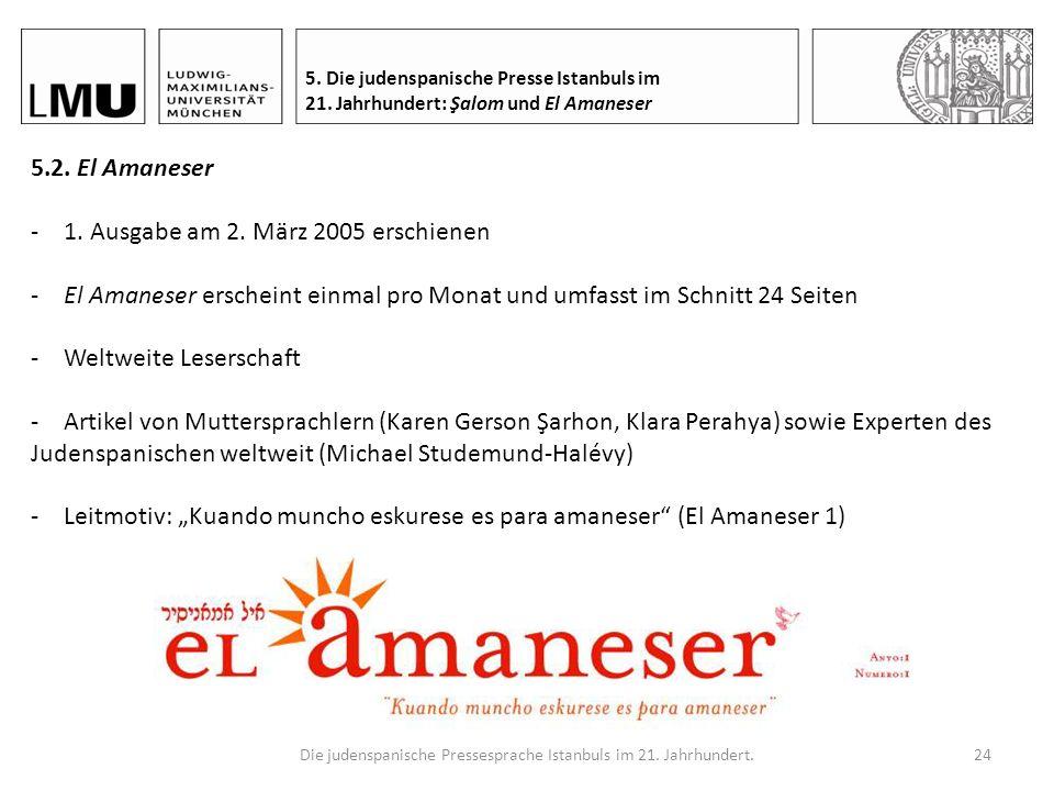 Die judenspanische Pressesprache Istanbuls im 21. Jahrhundert.23 5. Die judenspanische Presse Istanbuls im 21. Jahrhundert: Şalom und El Amaneser