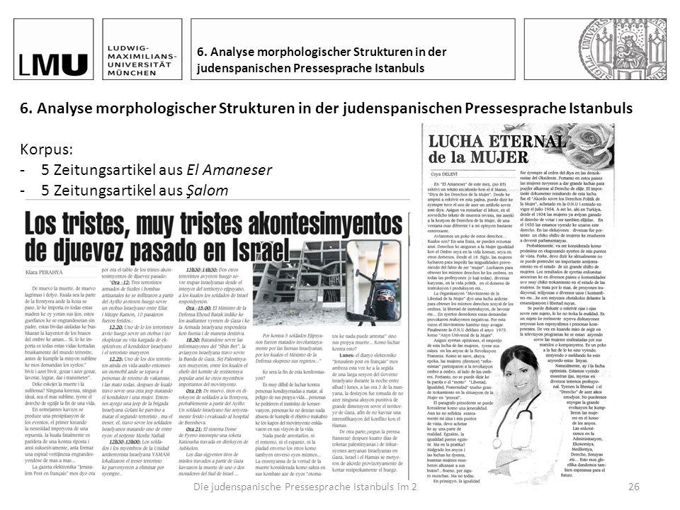 Die judenspanische Pressesprache Istanbuls im 21. Jahrhundert.25 5. Die judenspanische Presse Istanbuls im 21. Jahrhundert: Şalom und El Amaneser 5.3.