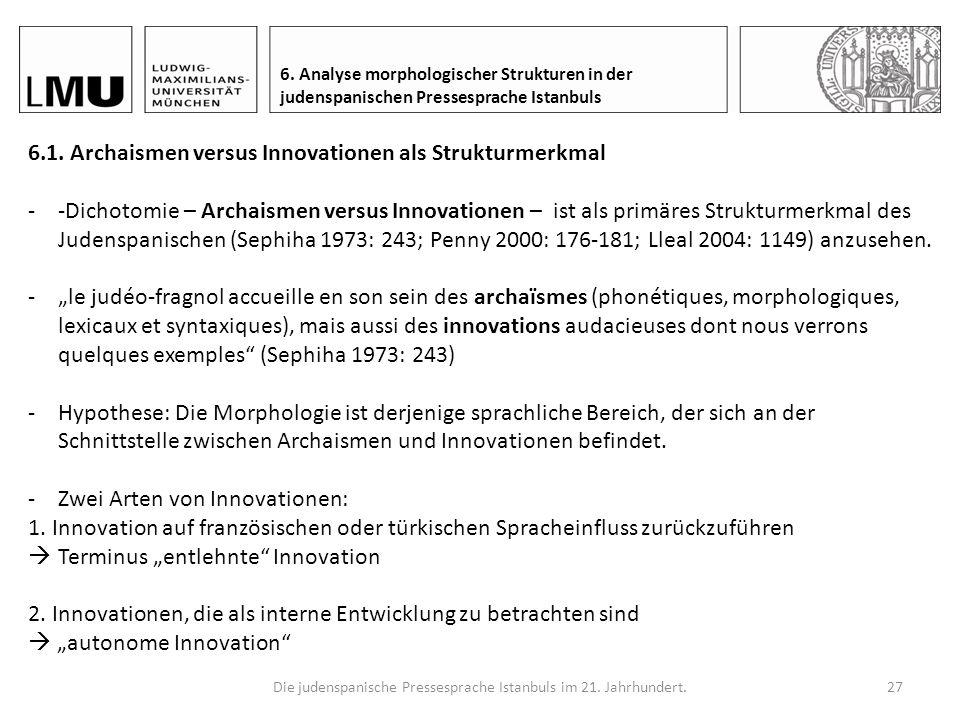 Die judenspanische Pressesprache Istanbuls im 21. Jahrhundert.26 6. Analyse morphologischer Strukturen in der judenspanischen Pressesprache Istanbuls