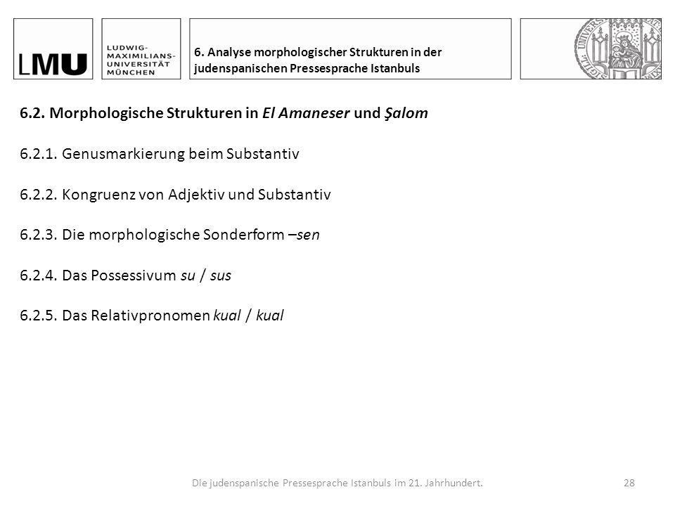 Die judenspanische Pressesprache Istanbuls im 21. Jahrhundert.27 6. Analyse morphologischer Strukturen in der judenspanischen Pressesprache Istanbuls