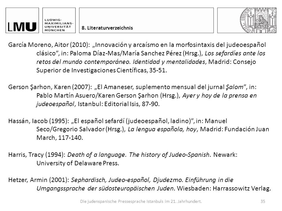 Die judenspanische Pressesprache Istanbuls im 21. Jahrhundert.34 8. Literaturverzeichnis Altabev, Mary (2003): Judeo-Spanish in the Turkish social con