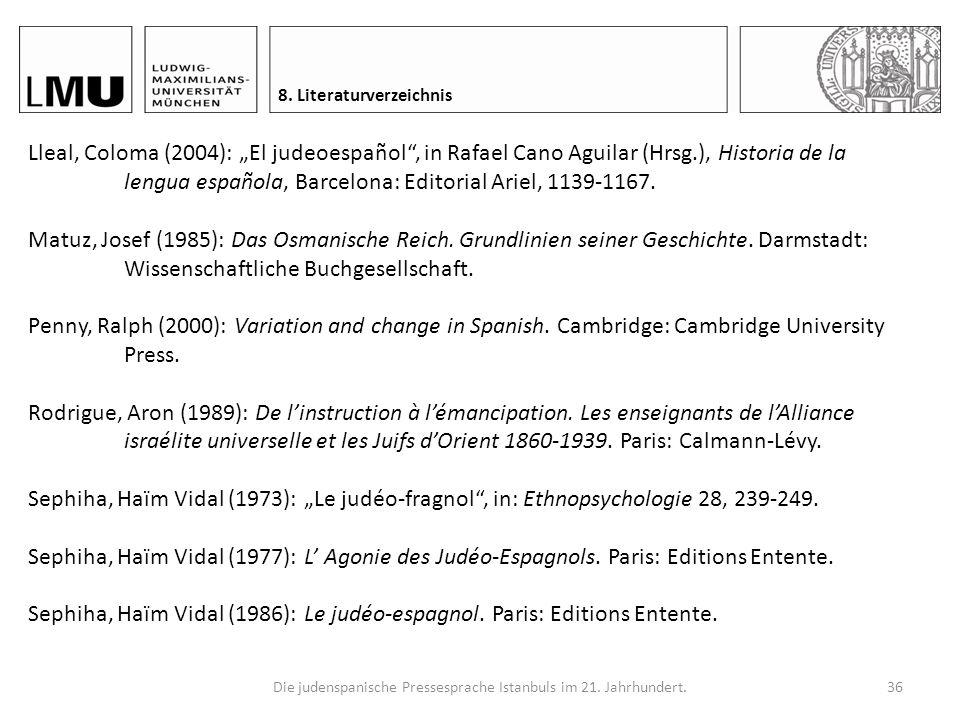 Die judenspanische Pressesprache Istanbuls im 21. Jahrhundert.35 8. Literaturverzeichnis García Moreno, Aitor (2010): Innovación y arcaísmo en la morf