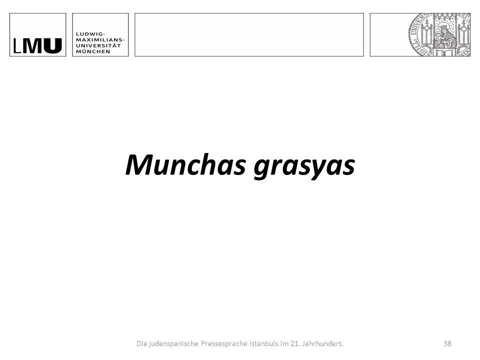 Die judenspanische Pressesprache Istanbuls im 21. Jahrhundert.37 8. Literaturverzeichnis Sephiha, Haïm Vidal (1995): Modalidades del Judeoespañol Ladi