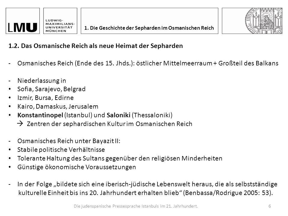 Die judenspanische Pressesprache Istanbuls im 21. Jahrhundert.5 1. Die Geschichte der Sepharden im Osmanischen Reich Bossong (2008: 129)