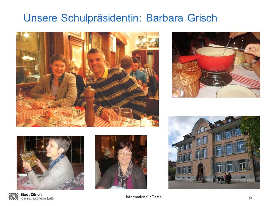 Information für Gäste 9 Unsere Schulpräsidentin: Barbara Grisch